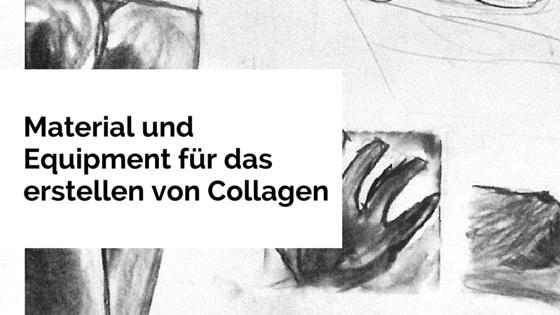 Material und Equipment für das erstellen von Collagen